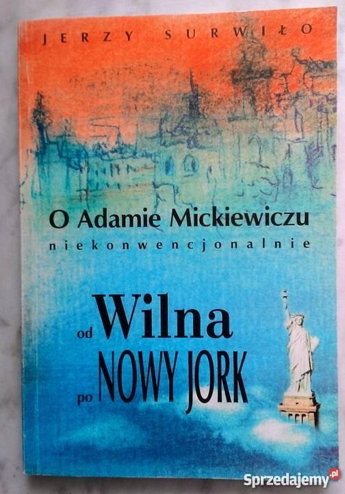 O Adamie Mickiewiczu Niekonwencjonalnie Surwiło Jerzy