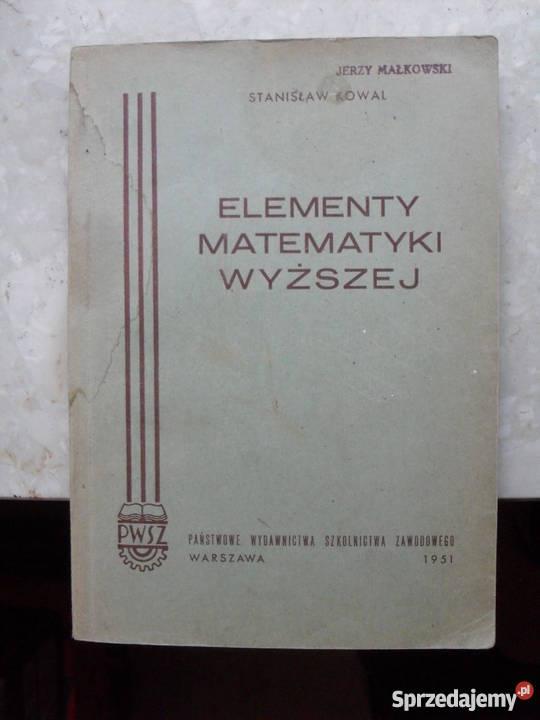 Elementy matematyki wyższej Stanisław Kowal Warszawa