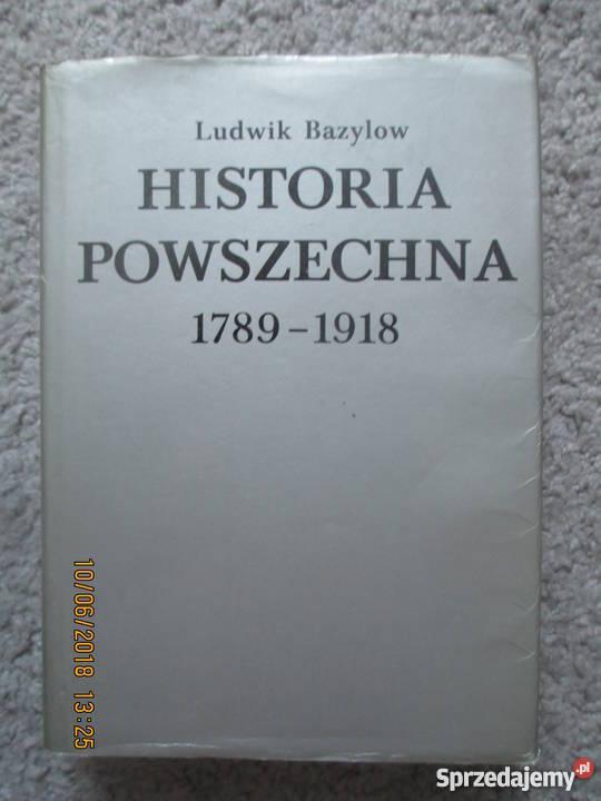 Historia powszechna 1789 1918 Ludwik Bazylow Rok wydania 1981 mazowieckie Warszawa