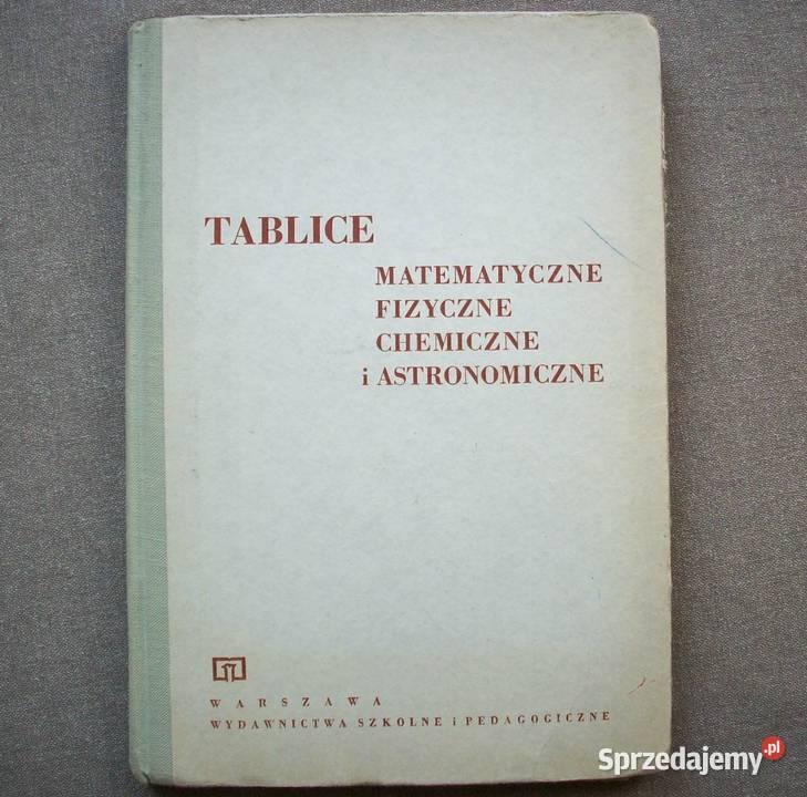 Tablice matematyczne, fizyczne, chemiczne i astronomiczne.