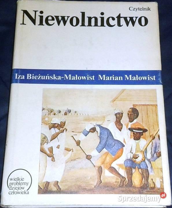 Niewolnictwo - Iza Bieżuńska-Małowist, Marian Małowist