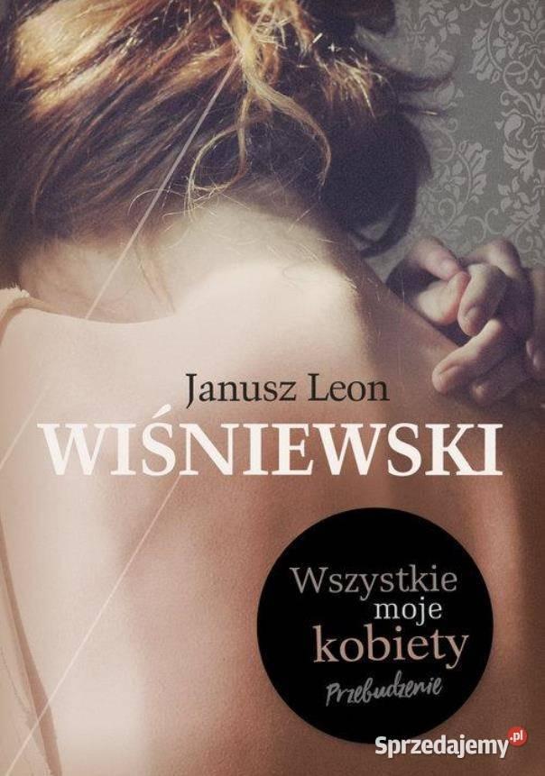 Janusz L. Wiśniewski - Wszystkie moje kobiety