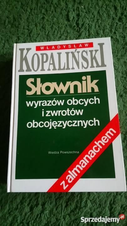 Słownik wyrazów obcych i zwrotów obcojęzycznych Kopaliński