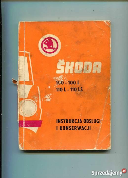 Skoda 100 100L 110L 110LS Instrukcja obsługi i Rok wydania 1973