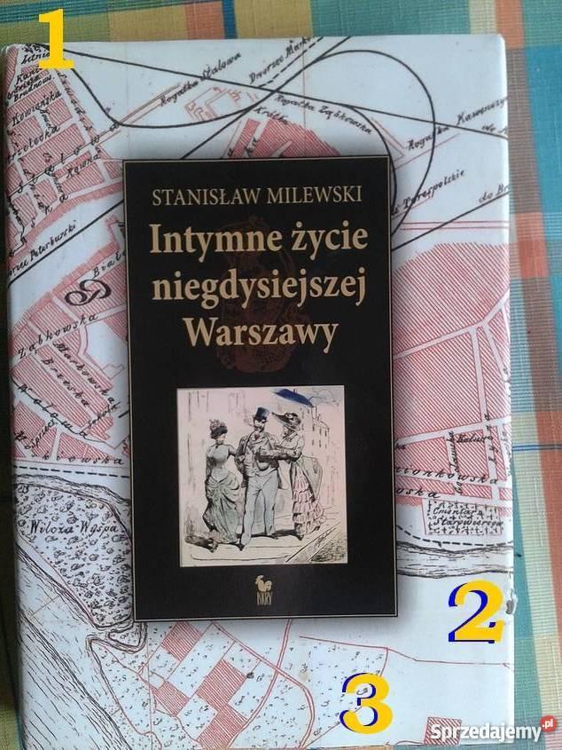 Intymne życie niegdysiejszej Warszawy St zbiór tekstów Warszawa