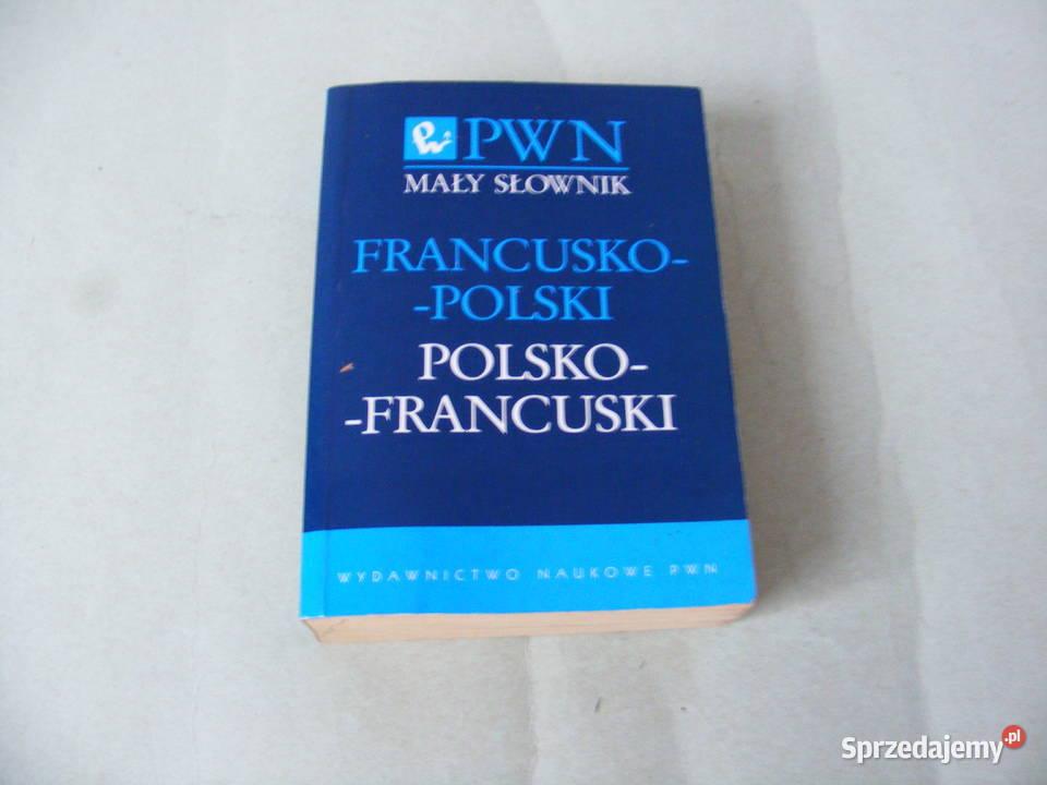 Mały słownik francusko - polski polsko - francuski Migdalska