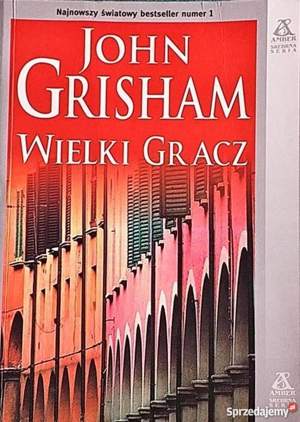 WIELKI GRACZ GRISHAM JOHN Rok wydania 2005 Koszalin