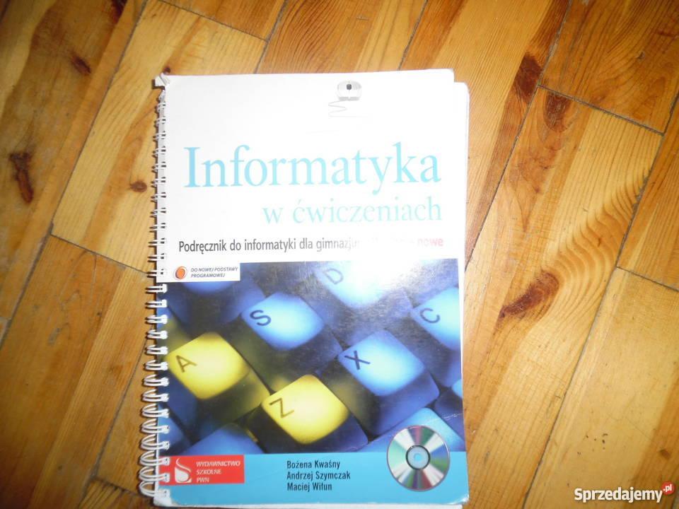 Informatyka w ćwiczeniach Podręcznik do informatyki dla gimn
