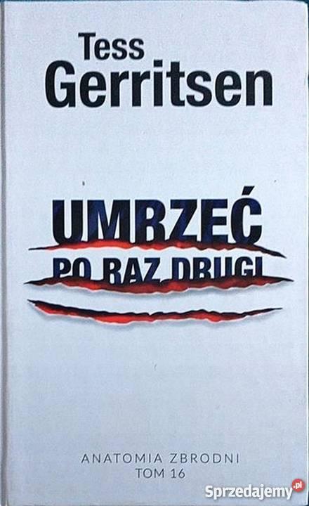 UMRZEĆ RAZ DRUGI GERRITSEN TESS Rok wydania 2017 Koszalin sprzedam