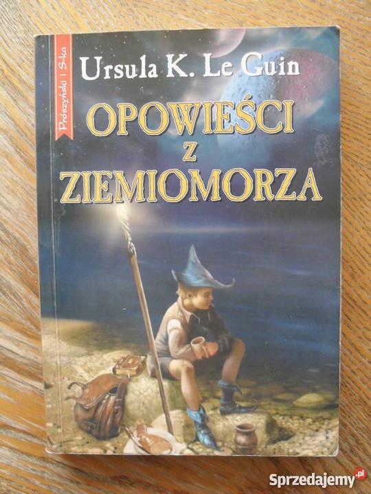 Opowieści z Ziemiomorza Ursula K Le Guin Warszawa
