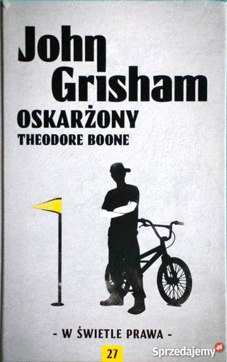 OSKARŻONY THEODORE BOONE GRISHAM JOHN Koszalin