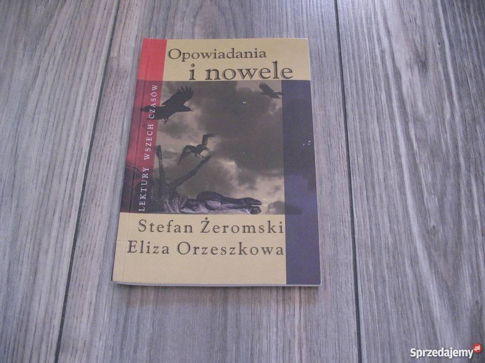 Opowiadania i nowele Orzeszkowa / Żeromski (KSIĄŻKA)