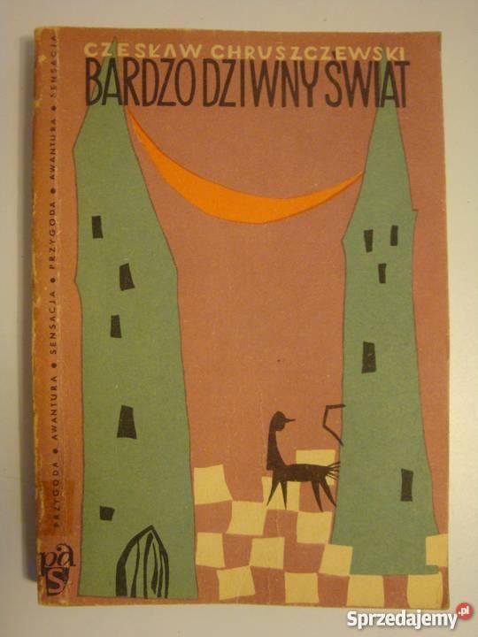 Bardzo Dziwny świat Czesław Chruszczewski