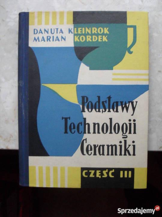 Podstawy Technologii Ceramiki część III Kleinrok twarda Warszawa