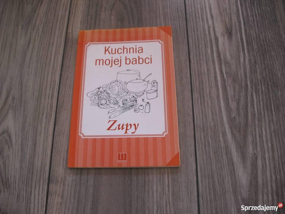 Kuchnia Mojej Babci Zupy Książka