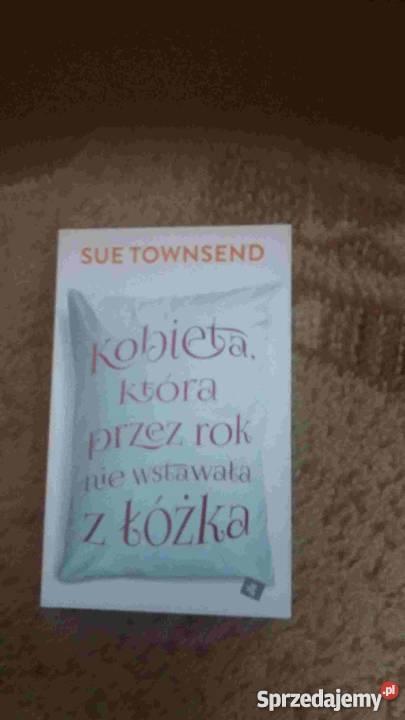 Kobieta Która Przez Rok Nie Wstawała Z łóżka Sue Townsend