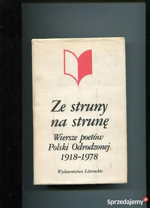 Ze Struny Na Strunę Wiersze Poetów Polski Odrodzonej