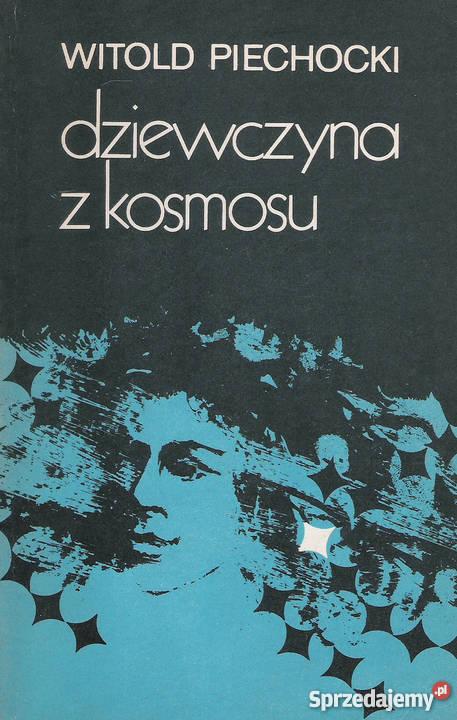 dziewczyna z kosmosu - W. Piechocki.