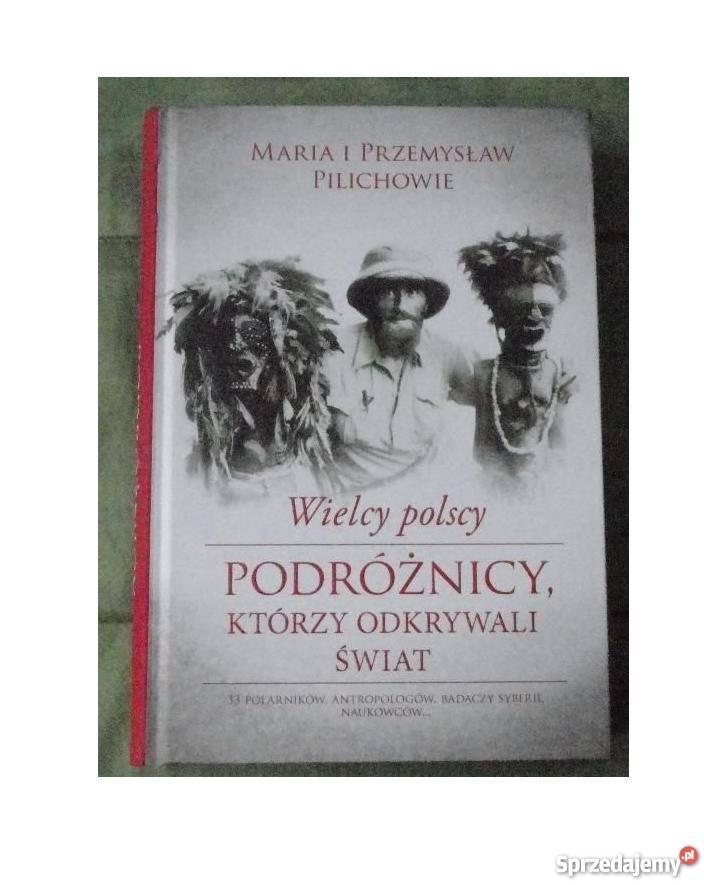 Nowa Wielcy polscy podróżnicy którzy odkrywali Pozostałe Warszawa