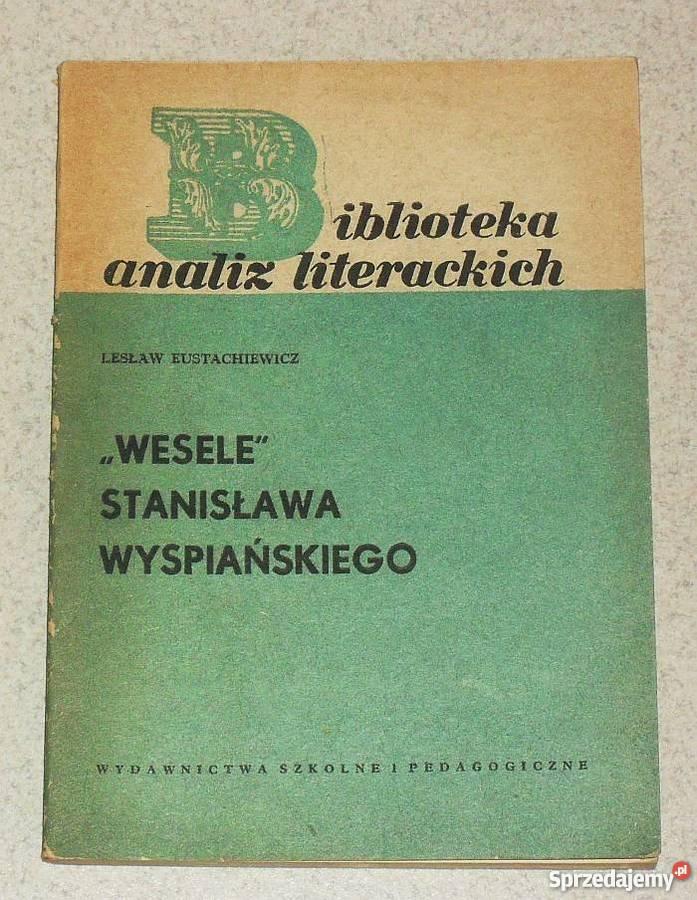 Książka Analiza Literacka Wesela Stanisława Wyspiańskiego Gliwice