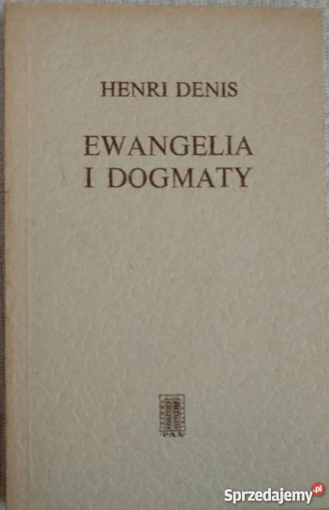 Ewangelia i dogmaty Henri Denis 1979 Warszawa sprzedam