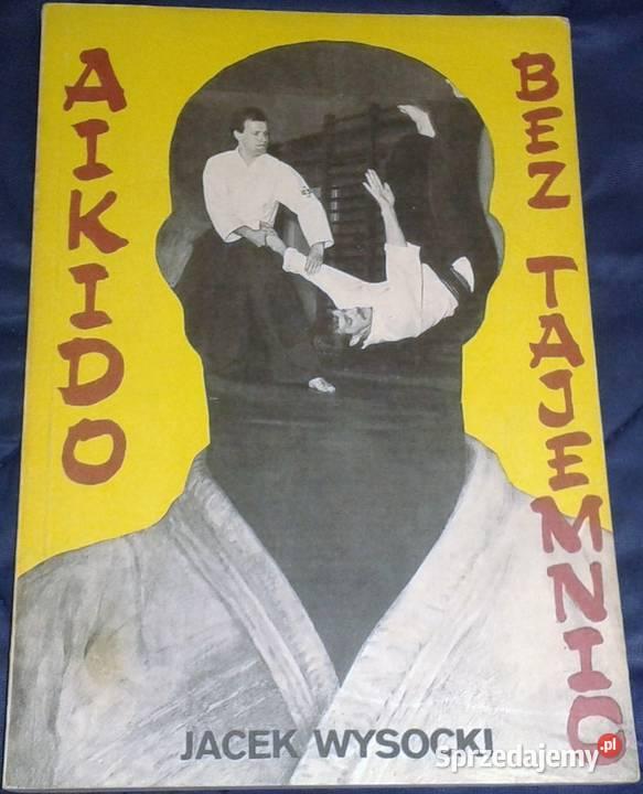 Aikido bez tajemnic - Jacek Wysocki