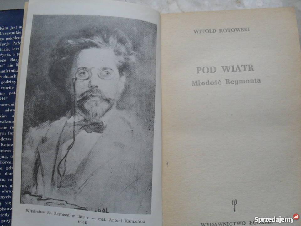 Pod wiatr Młodość Reymonta Witold Kotowski Warszawa