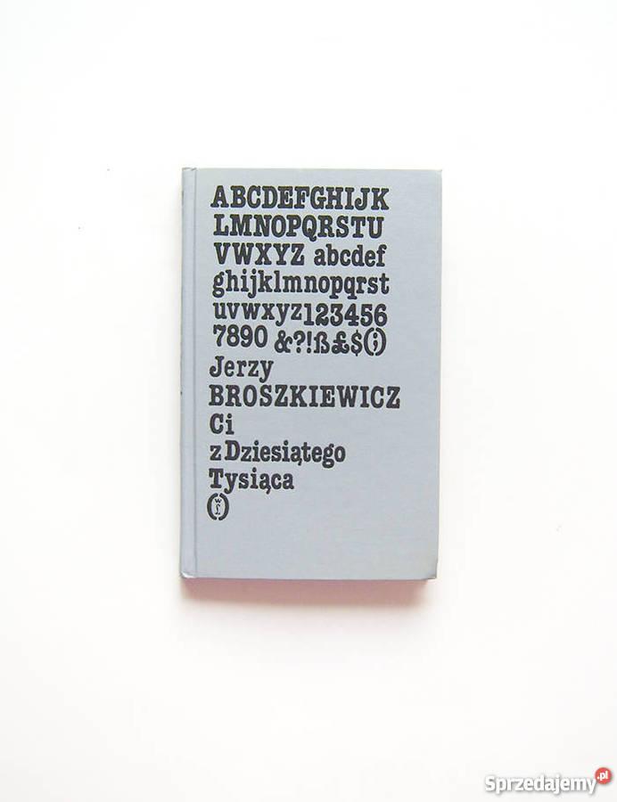 książka Jerzy Broszkiewicz Ci z dziesiatego Proza i poezja Katowice