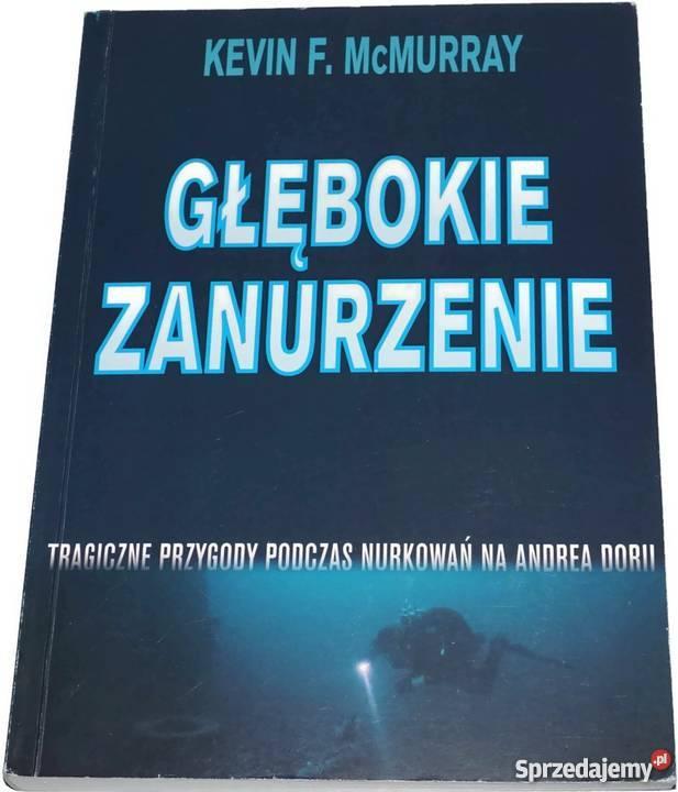 GŁĘBOKIE ZANURZENIE MCMURRAY F KEVIN Książki i Podręczniki Koszalin