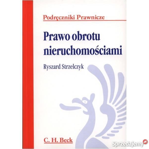 Prawo obrotu nieruchomościami Rok wydania 2010 Książki naukowe i popularnonaukowe Warszawa