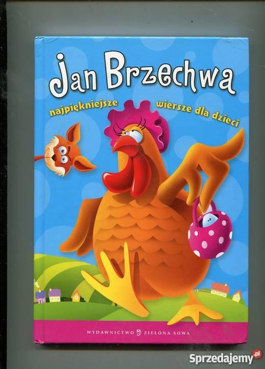 Najpiękniejsze Wiersze Dla Dzieci Jan Brzechwa