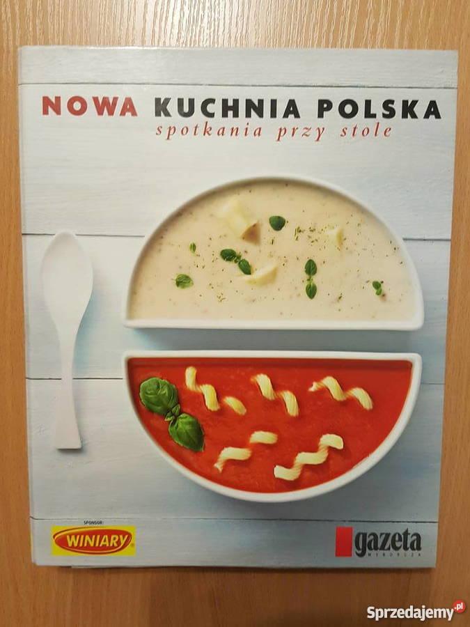 Nowa Kuchnia Polska Książka Kucharska