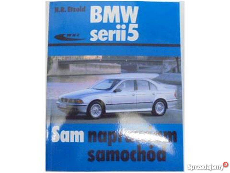 BMW SERII 5 SAM NAPRAWIAM SAMOCHÓD Książki naukowe i popularnonaukowe Koszalin
