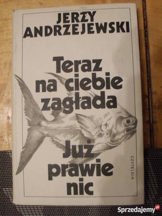Teraz na zagłada Już prawie nic Andrzejewski mazowieckie Warszawa