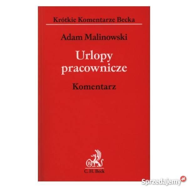 Urlopy pracownicze Komentarz Adam Malinowski prawo i administracja mazowieckie Warszawa sprzedam