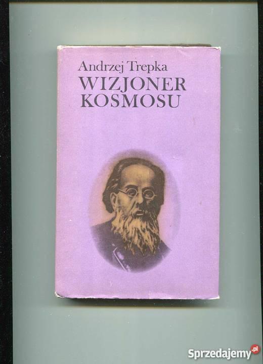 Wizjoner kosmosu Konstanty Ciołkowski