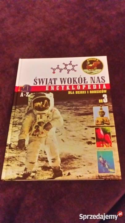 Świat wokół nas Encyklopedia Dzieci i Rodziców 3 Rok wydania 2004 Wrocław