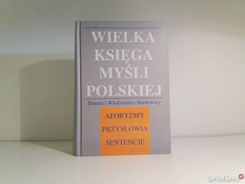 Danuta i Włodzimierz Masłowscy- Wielka księga myśli Polskiej