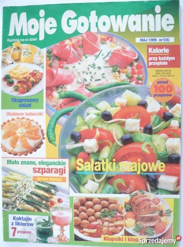 Moje Gotowanie 1995 Nr 05 06 Maj Gorzow Wielkopolski Sprzedajemy Pl