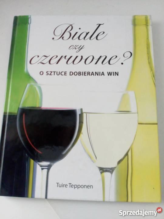 Białe czy czerwone o sztuce dobierania wina mazowieckie Warszawa