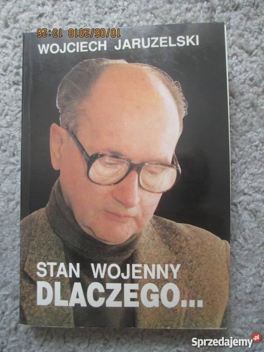 Stan wojenny dlaczego Wojciech Jaruzelski mazowieckie Warszawa