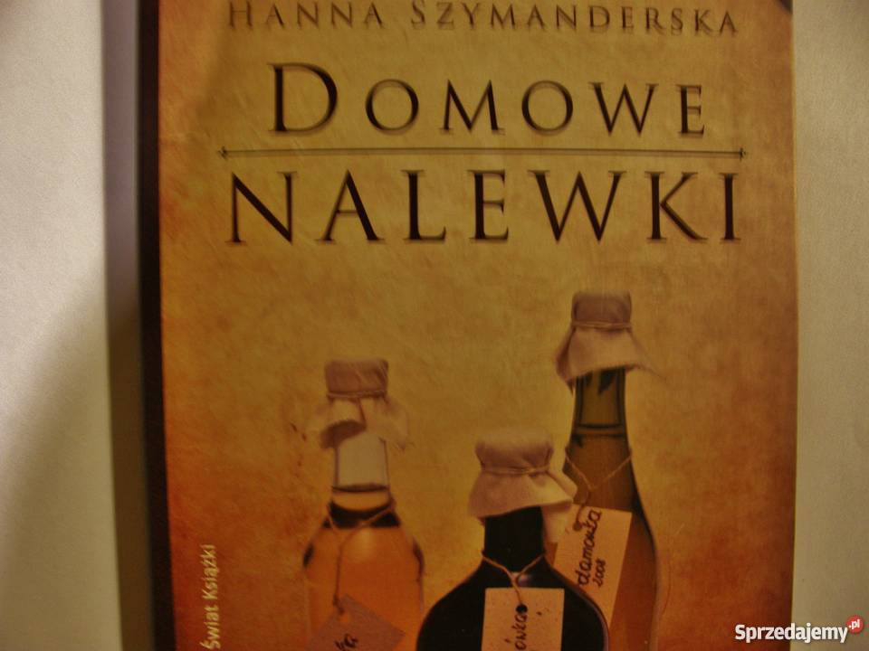 Domowe Nalewki Hanna Szymanderska
