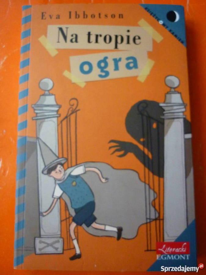 Nowa książka Na tropie ogra Eva Ibbotson Rok wydania 2012