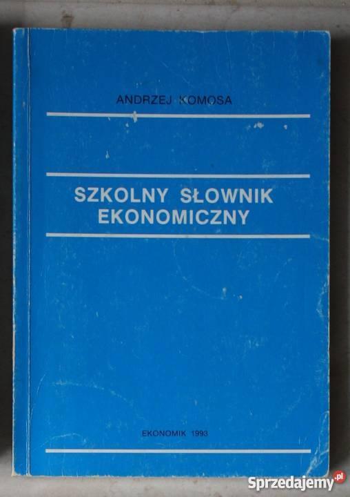 Szkolny słownik ekonomiczny Andrzej Komosa Straszyn sprzedam