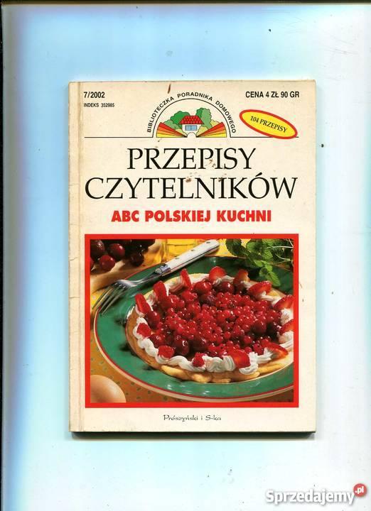 Przepisy czytelników ABC polskiej kuchni Rok wydania 2002 Szczecin