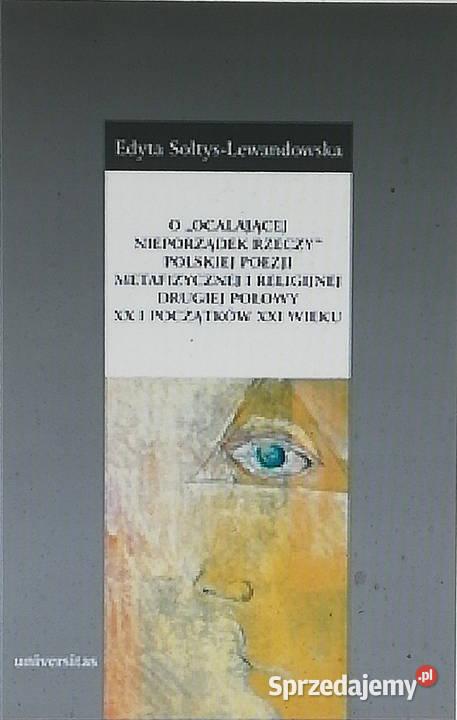 O Ocalającej Nieporządek Rzeczy Polskiej Poezji Metafizycz