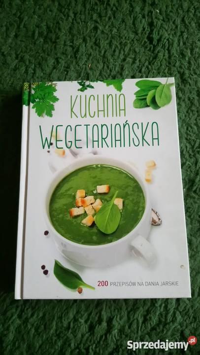 Kuchnia wegetariańska 200 przepisów na dania kuchnia, potrawy Książki i Podręczniki sprzedam