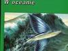 Tajemnice zwierząt  W oceanie