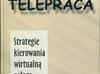 Telepraca. Strategia kierwania wirtualną załogą. Jack M. Nilles (nr kat.870) - miniaturka