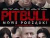 PITBULL. Nowe porządki [DVD] Nowa .Folia